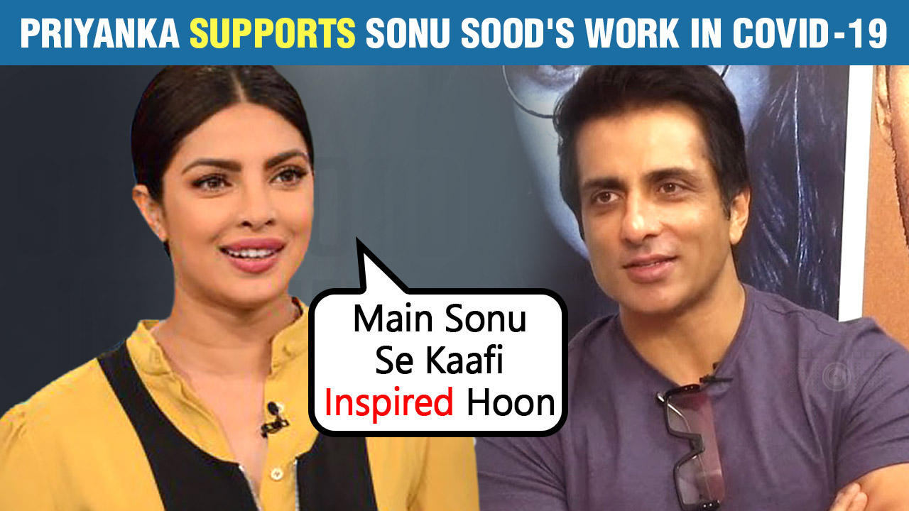 Priyanka Chopra PRAISES Sonu Sood's Plea For Free Education For Kids Who Lost Parents In COVID-19