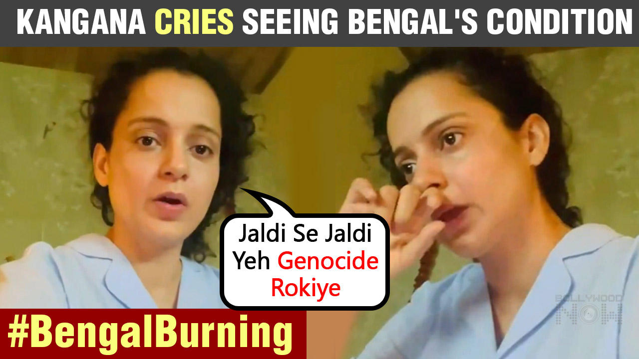 Bengal Violence  Kangana Ranaut Cries, Feels Distressed About The Situation