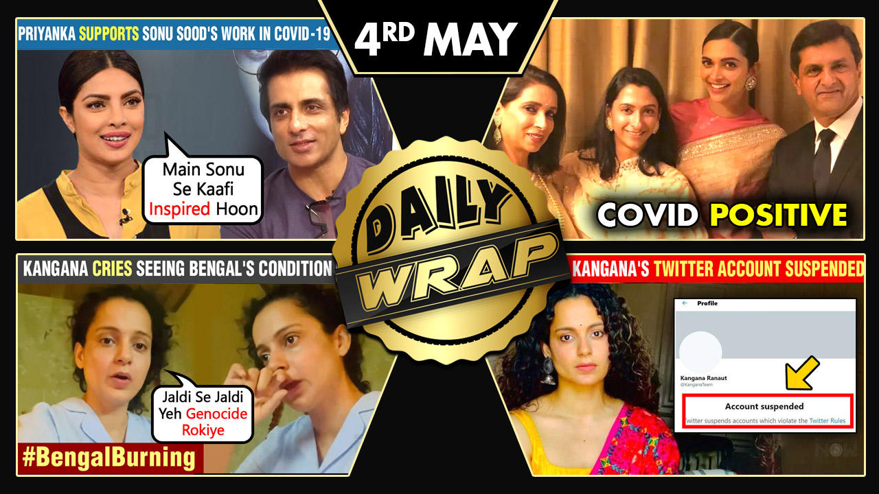 Kangana's Account Suspended, Cries Over Bengal Violence, Priyanka Supports Sonu Sood | Top 10 News