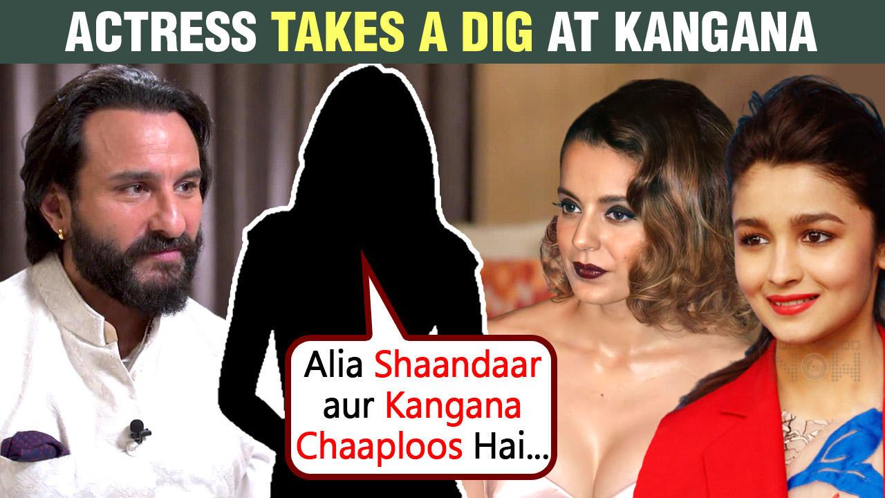 Saif Ali Khan's Co Actress Calls Kangana Ranaut 'Chaaploosi'