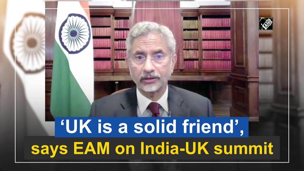 'UK is a solid friend', says EAM on India-UK summit