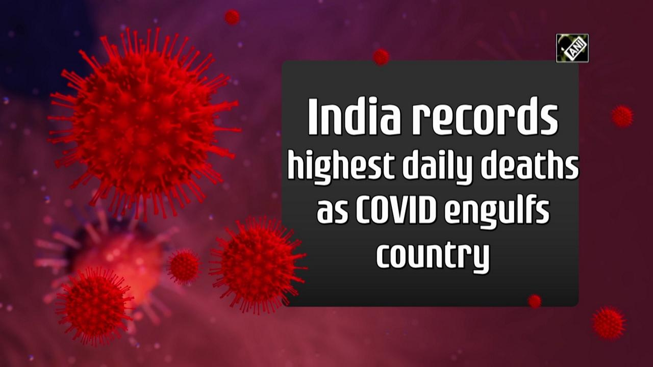 India records highest daily deaths as COVID engulfs country