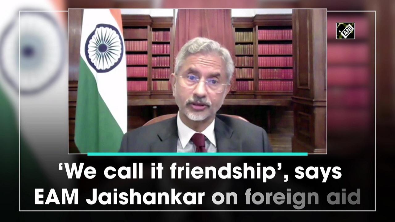 'We call it friendship', says EAM Jaishankar on foreign aid