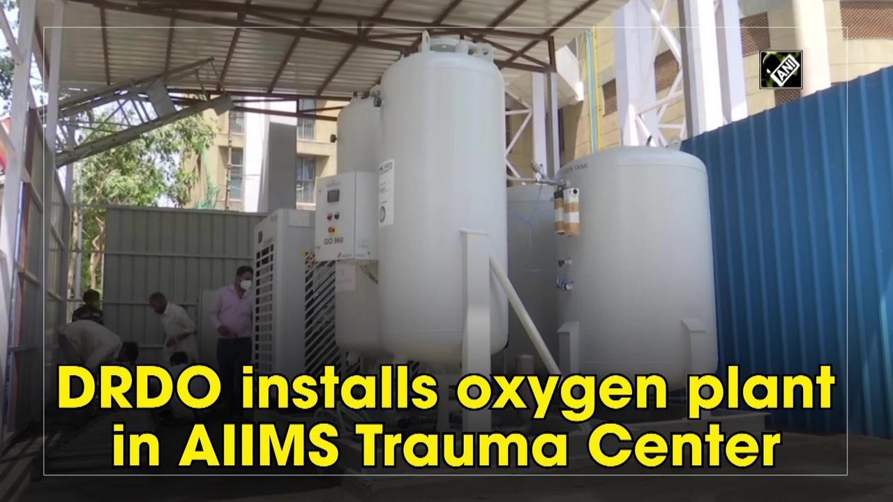 DRDO installs oxygen plant in AIIMS Trauma Center