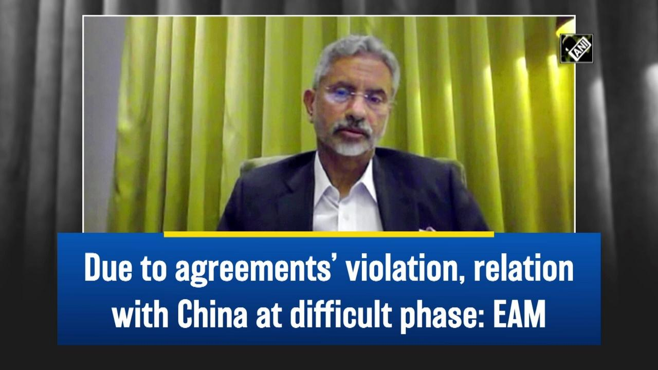 Due to agreements' violation, relation with China at difficult phase: EAM
