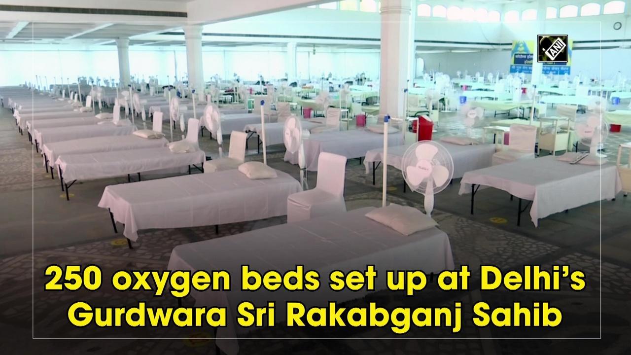 250 oxygen beds set up at Delhi's Gurdwara Sri Rakabganj Sahib