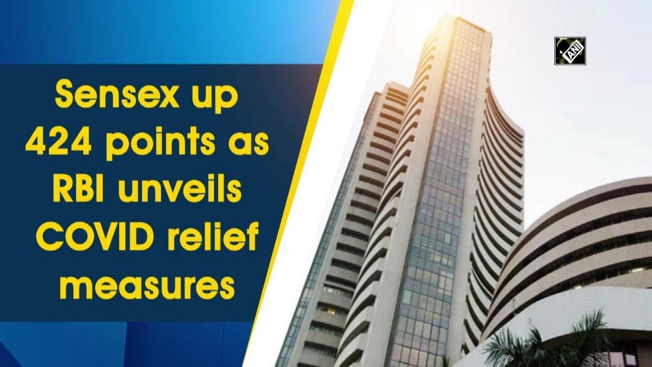 Sensex up 424 points as RBI unveils COVID relief measures