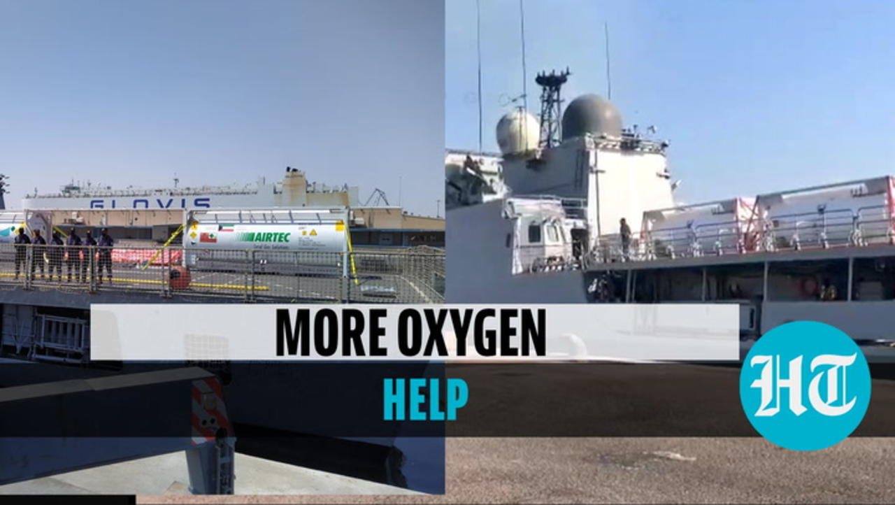 Indian Navy ship brings oxygen from Bahrain, more on way; DRDO sets up O2 plant