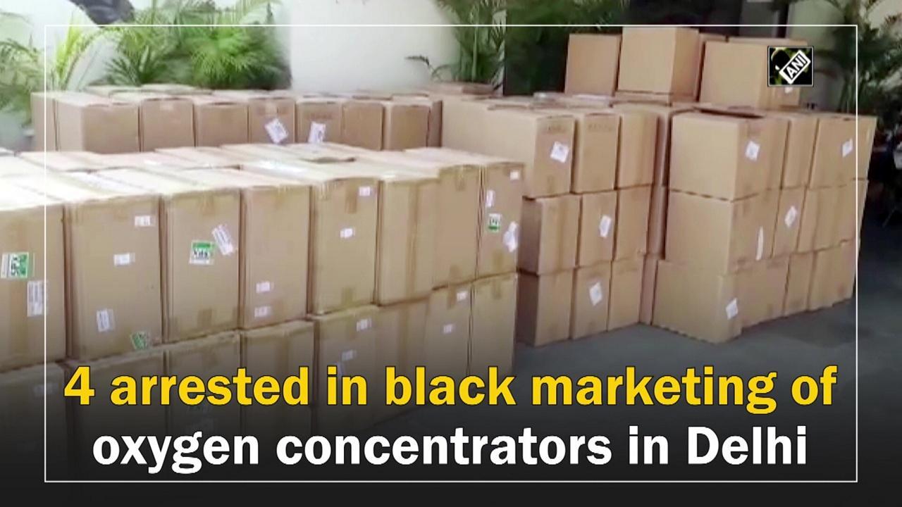 4 arrested in black marketing of oxygen concentrators in Delhi
