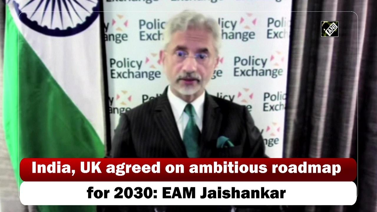 India, UK agreed on ambitious roadmap for 2030: EAM Jaishankar