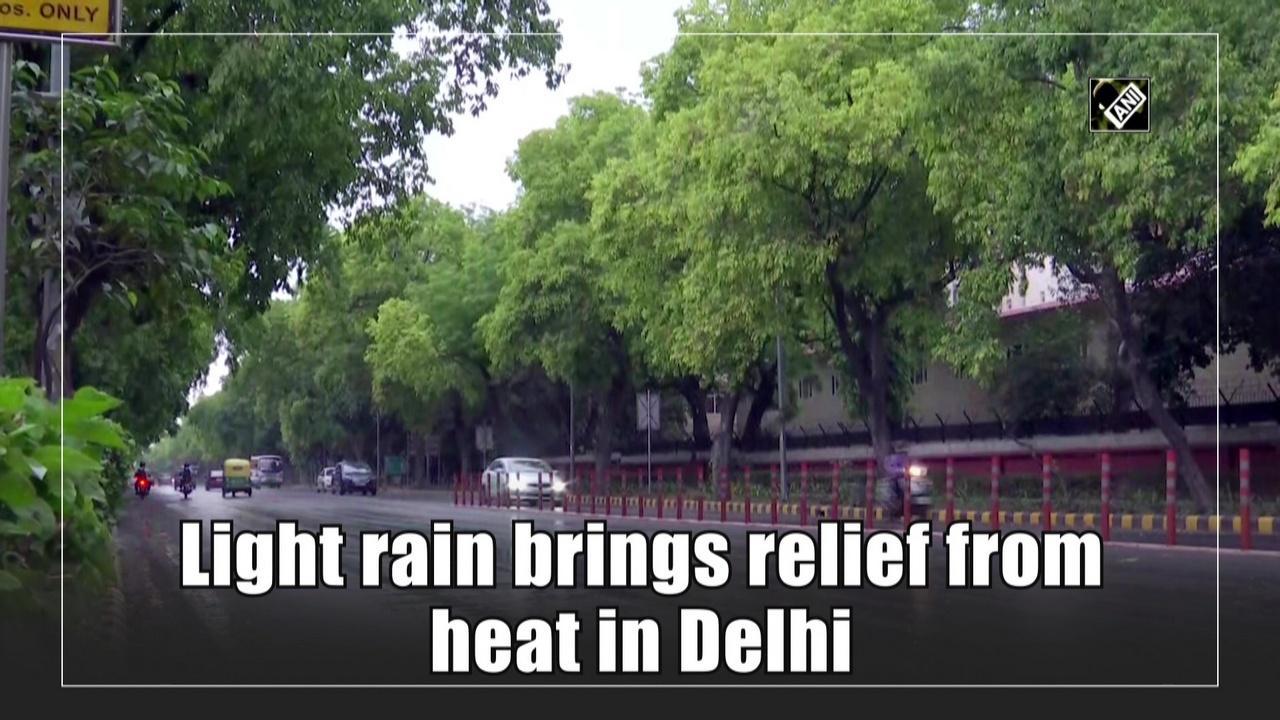 Light rain brings relief from heat in Delhi