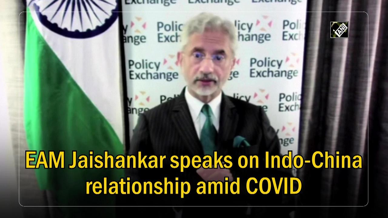 EAM Jaishankar speaks on Indo-China relationship amid COVID