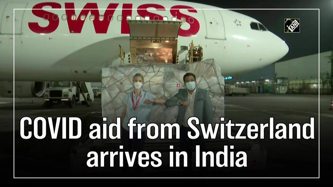 COVID aid from Switzerland arrives in India