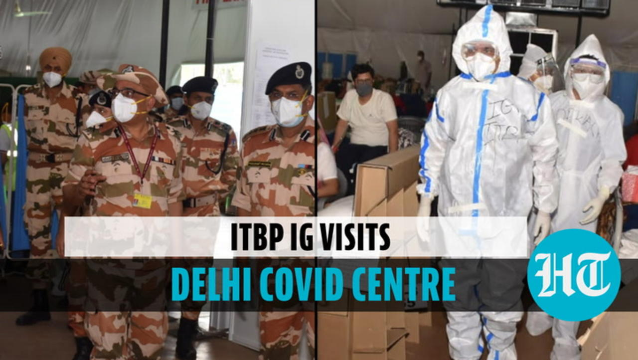 Watch: ITBP IG takes stock of arrangements at Delhi's Sardar Patel Covid centre