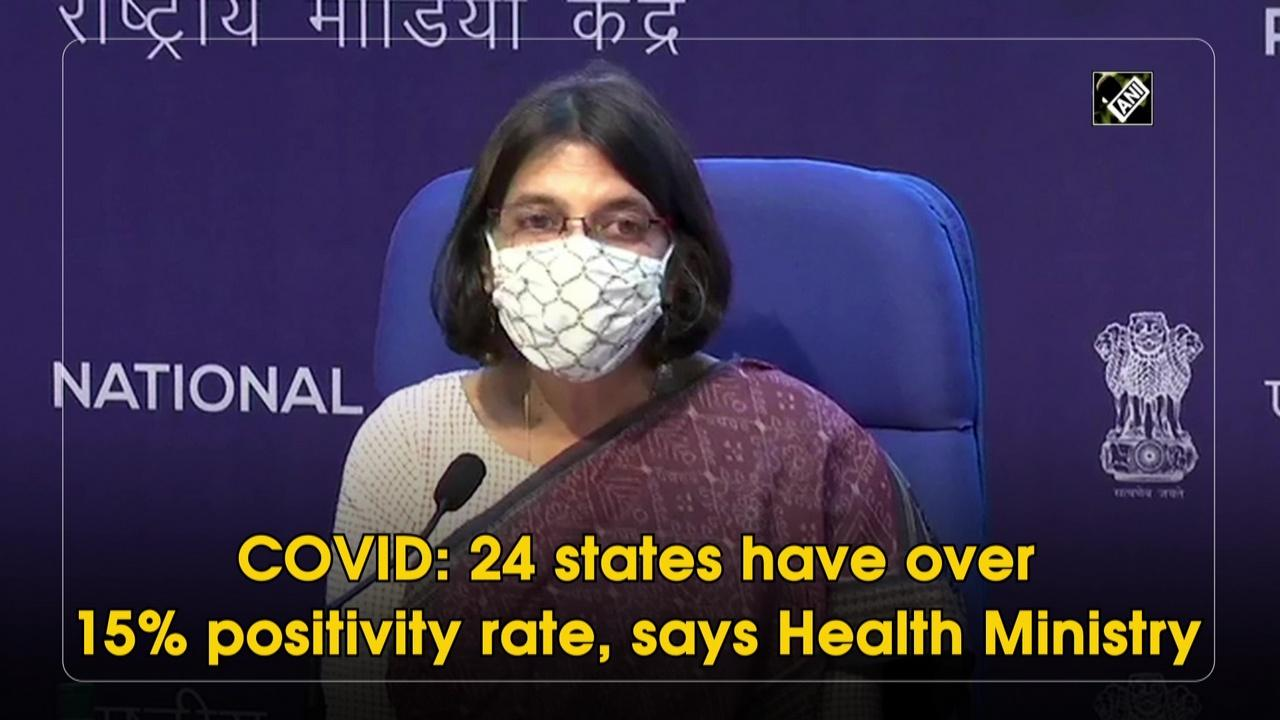 COVID: 24 states have over 15% positivity rate, says Health Ministry
