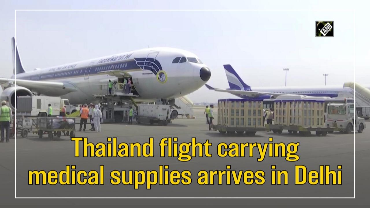 Thailand flight carrying medical supplies arrives in Delhi
