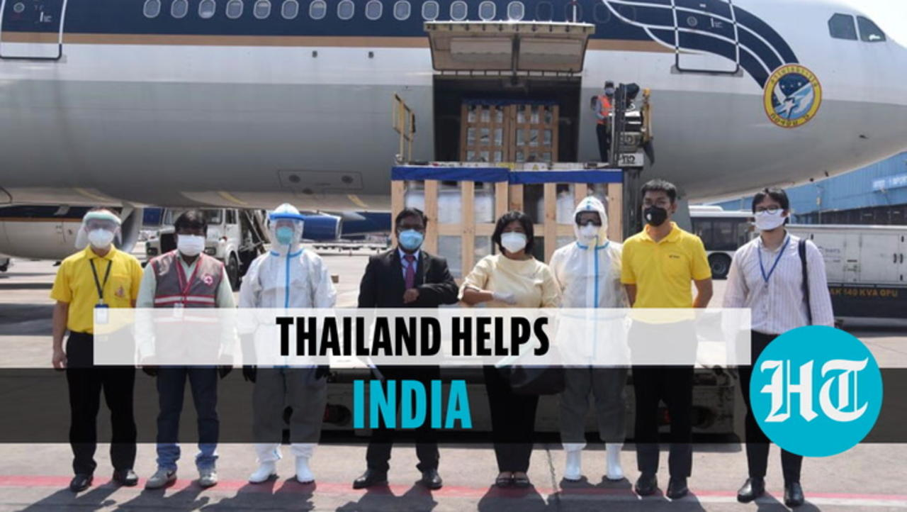Watch: What Thailand sent to India amid Covid crisis, oxygen shortage