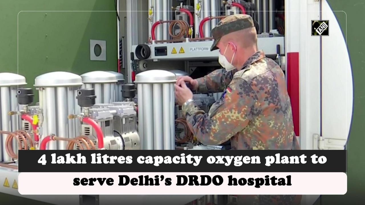 4 lakh litres capacity oxygen plant to serve Delhi's DRDO hospital