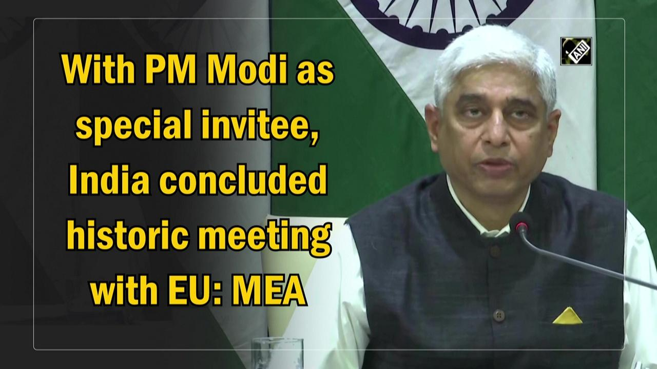 With PM Modi as special invitee, India concluded historic meeting with EU: MEA