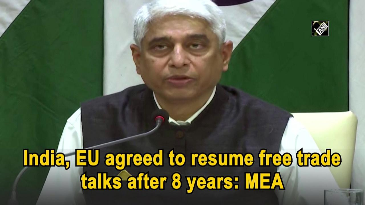 India, EU agreed to resume free trade talks after 8 years: MEA