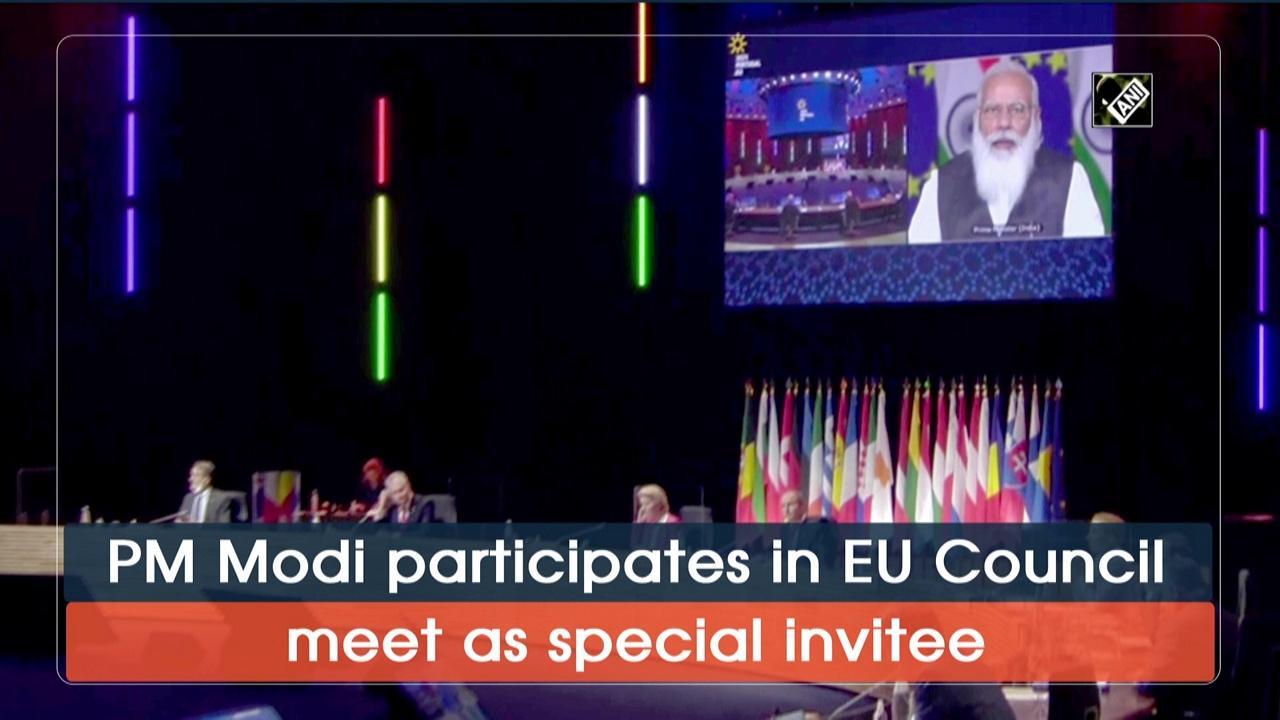 PM Modi participates in EU Council meet as special invitee