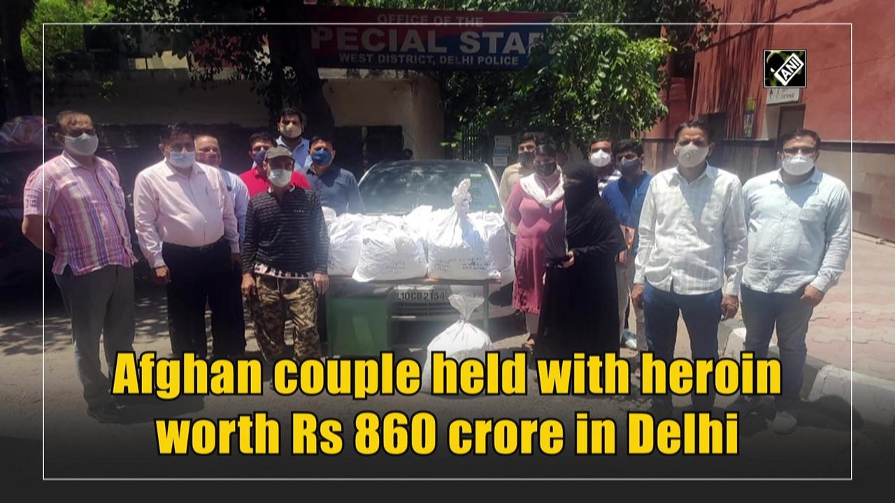 Afghan couple held with heroin worth Rs 860 crore in Delhi