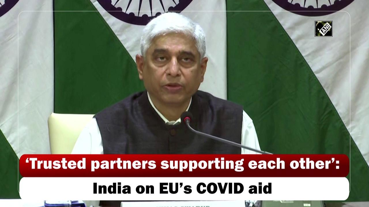 'Trusted partners supporting each other': India on EU's COVID aid