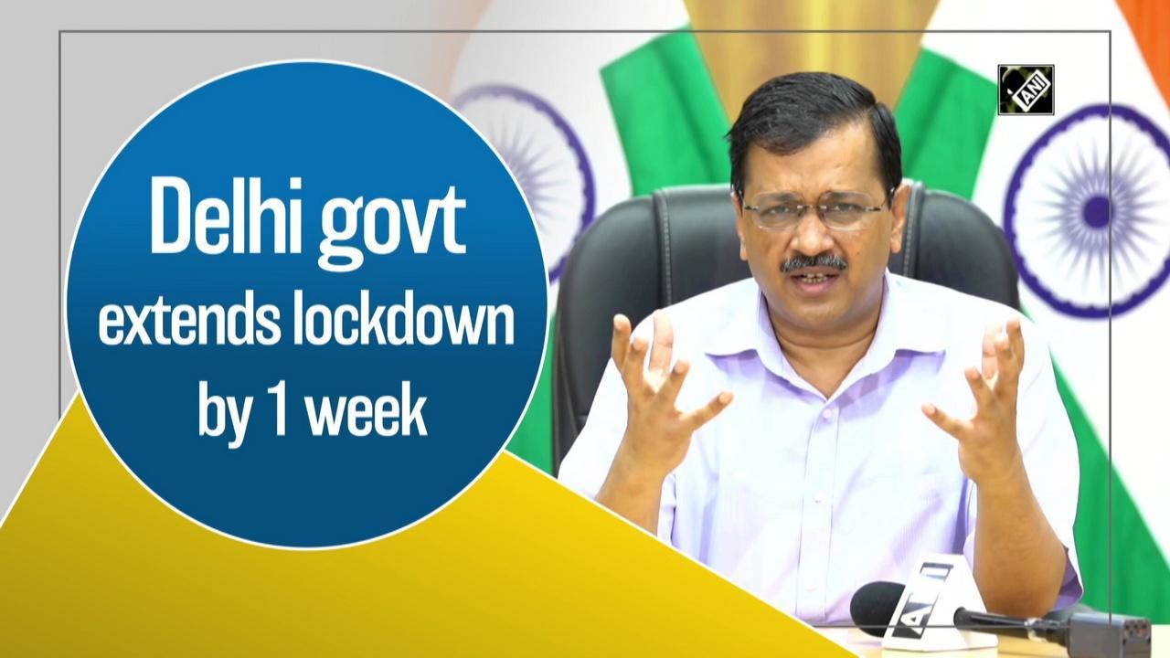 Delhi govt extends lockdown by 1 week