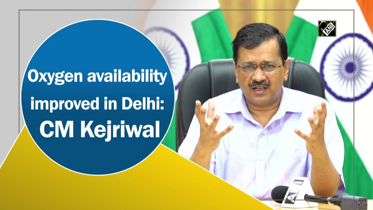 Oxygen availability improved in Delhi: CM Kejriwal