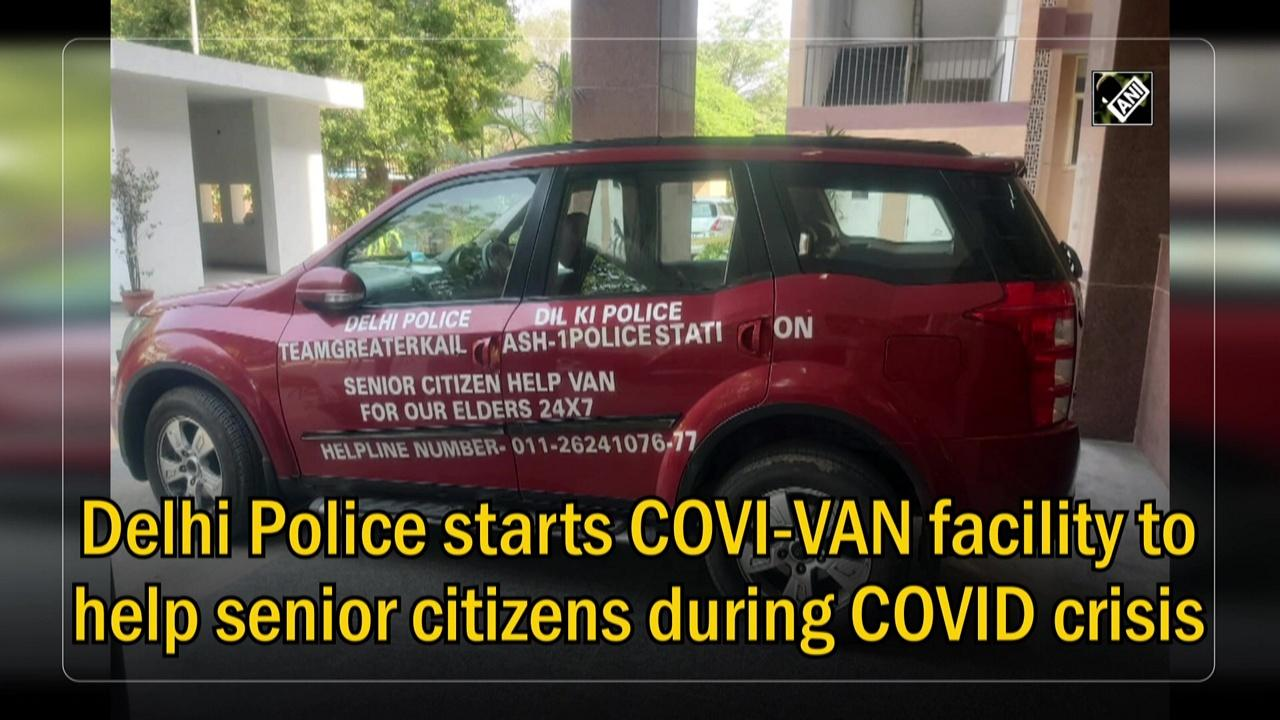 Delhi Police starts COVI-VAN facility to help senior citizens during COVID crisis