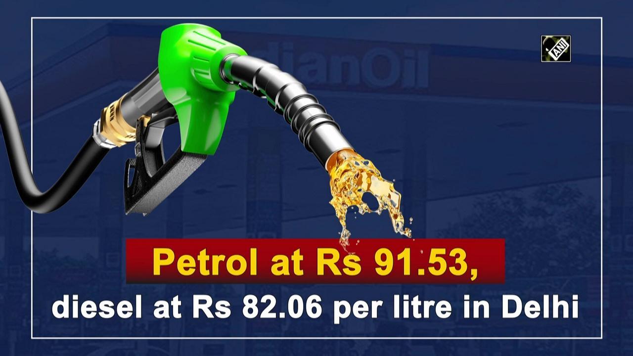 Petrol at Rs 91.53, diesel at Rs 82.06 per litre in Delhi