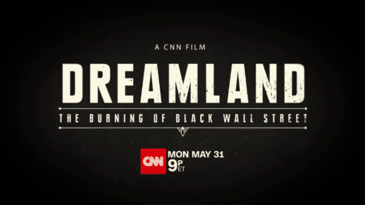 CNN Films' 'Dreamland: The Burning of Black Wall Street'