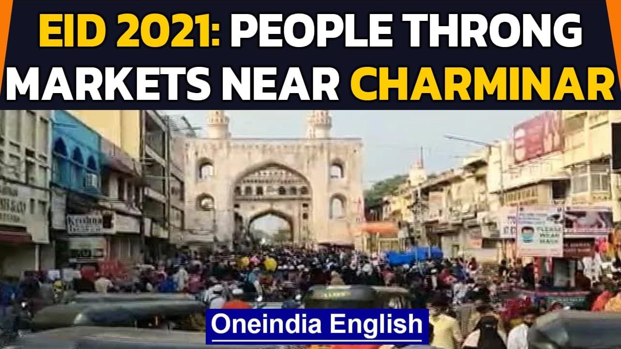 Eid 2021: People flout social distancing norms in markets near Hyderabad's Charminar | Oneindia News
