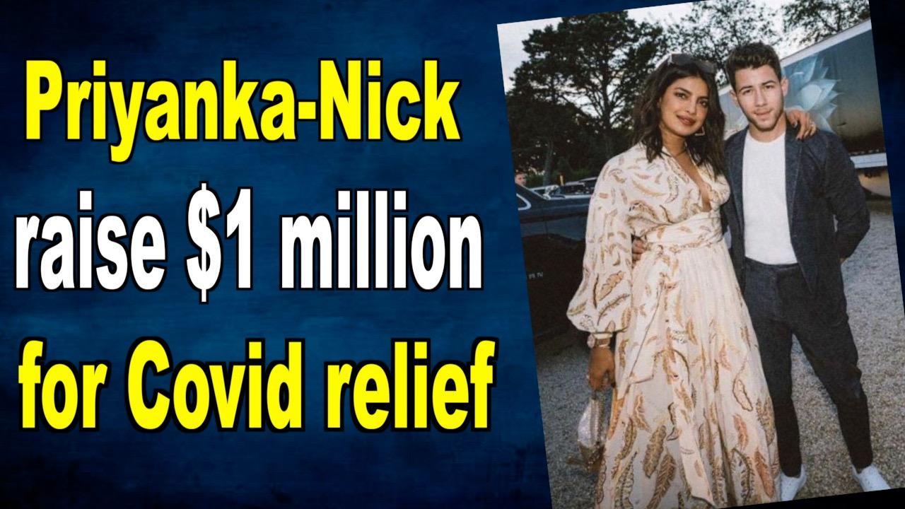 Priyanka Chopra, Nick Jonas raise $1million for Covid-19 relief in India