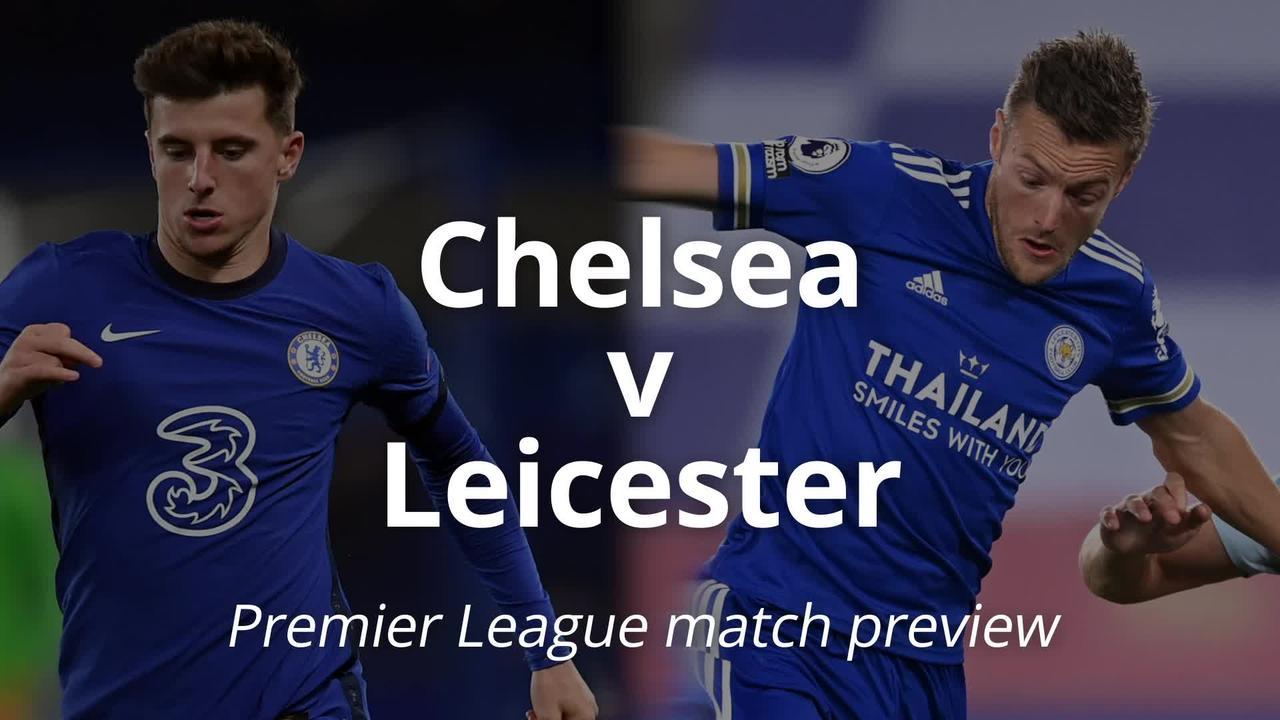 Chelsea v Leicester: Premier League match-preview
