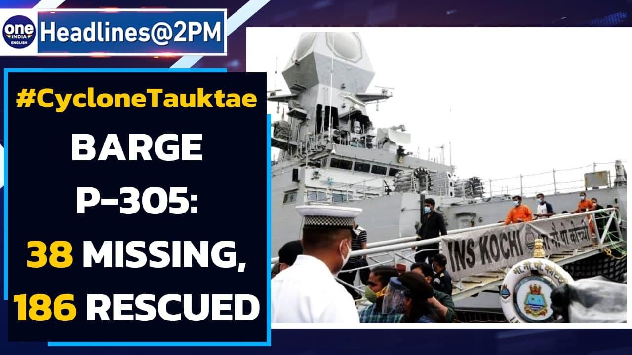 Cyclone Tauktae: 38 missing & 186 rescued from Barge P-305 that sunk off Mumbai coast  Oneindia News