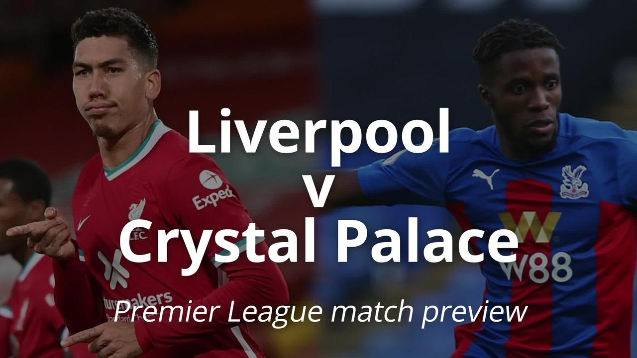 Liverpool v Crystal Palace: Premier League match preview