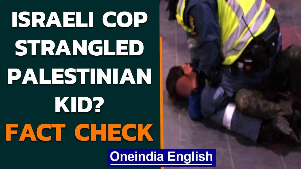 Did an Israeli cop strangle a Palestinian child to death? Fact check | Oneindia News
