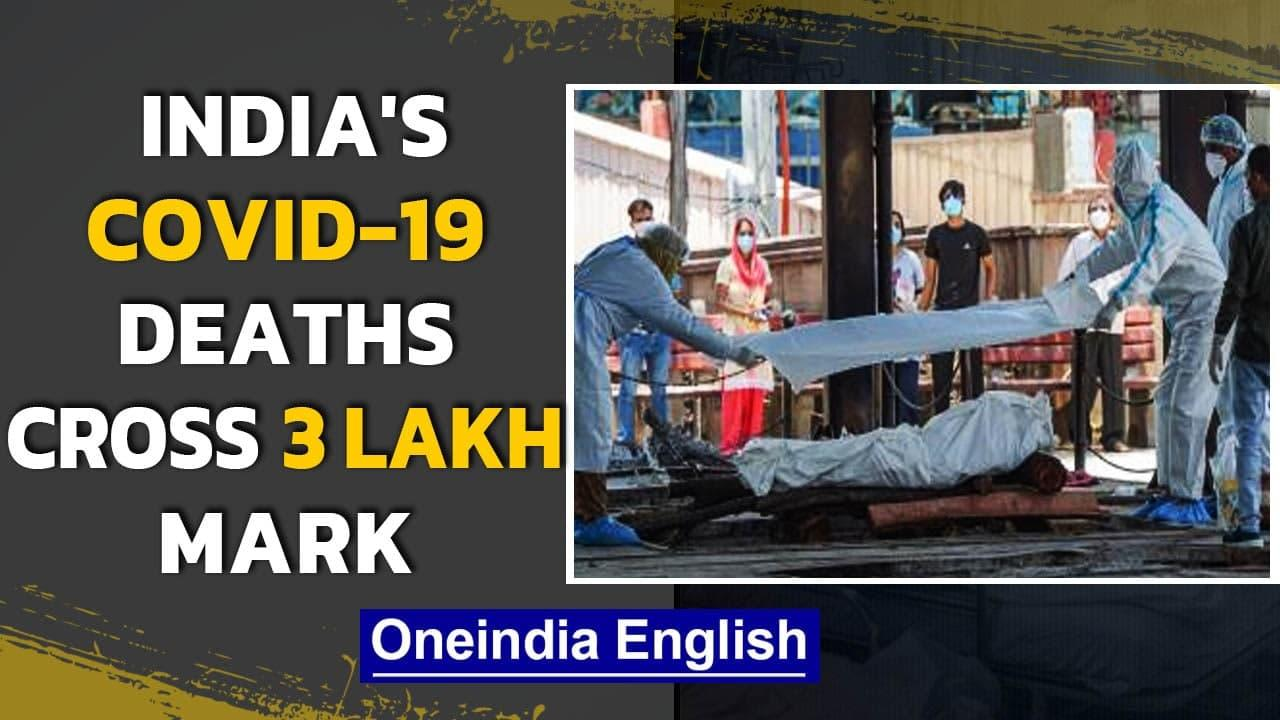 Covid-19 death toll in India breaches the 3 Lakh mark, 3rd country after US & Brazil | Oneindia News