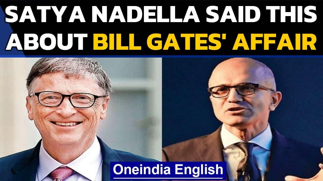 Satya Nadella on Bill Gates' affair | Gates' history on workplace romance | Know all | Oneindia News