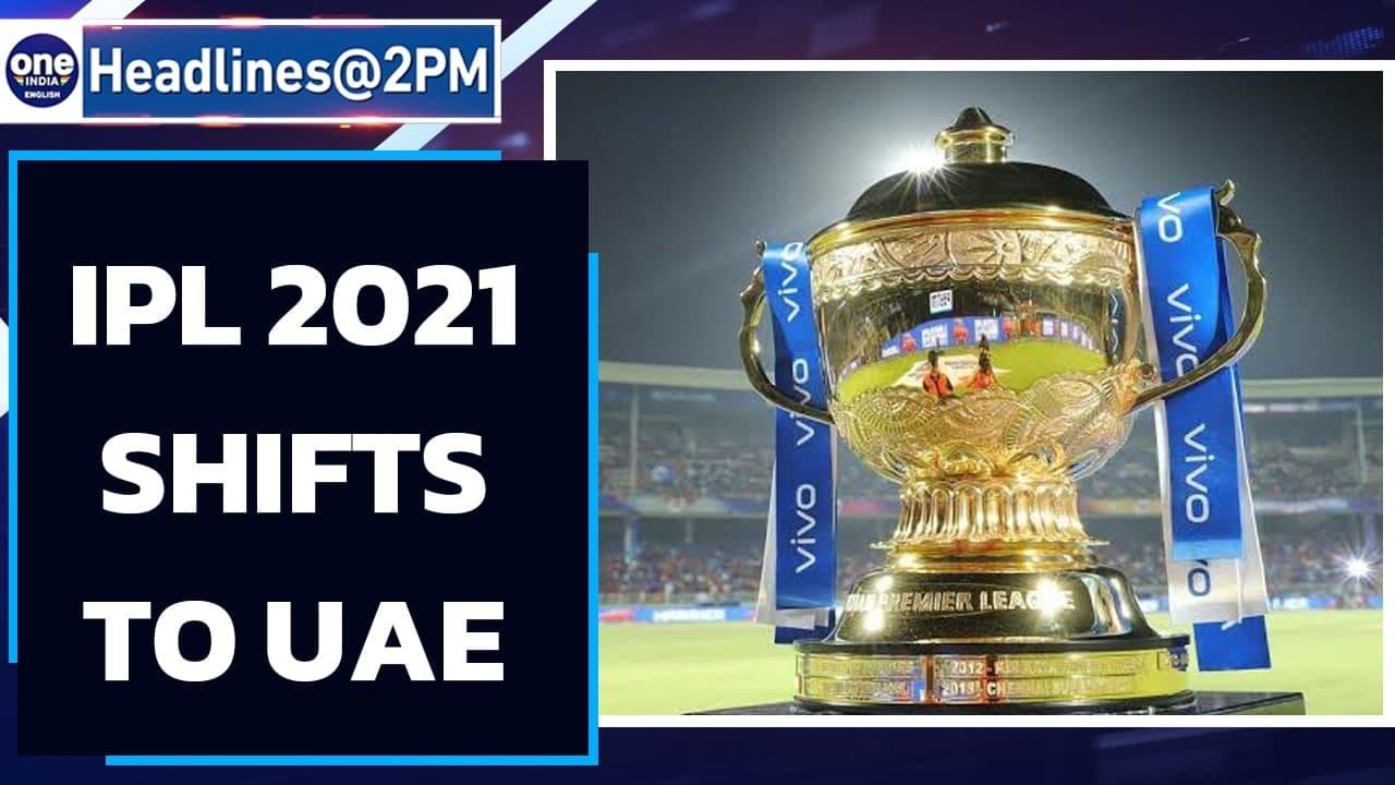 IPL 2021 shifts to UAE in September | What about T20 World Cup in India | Oneindia News