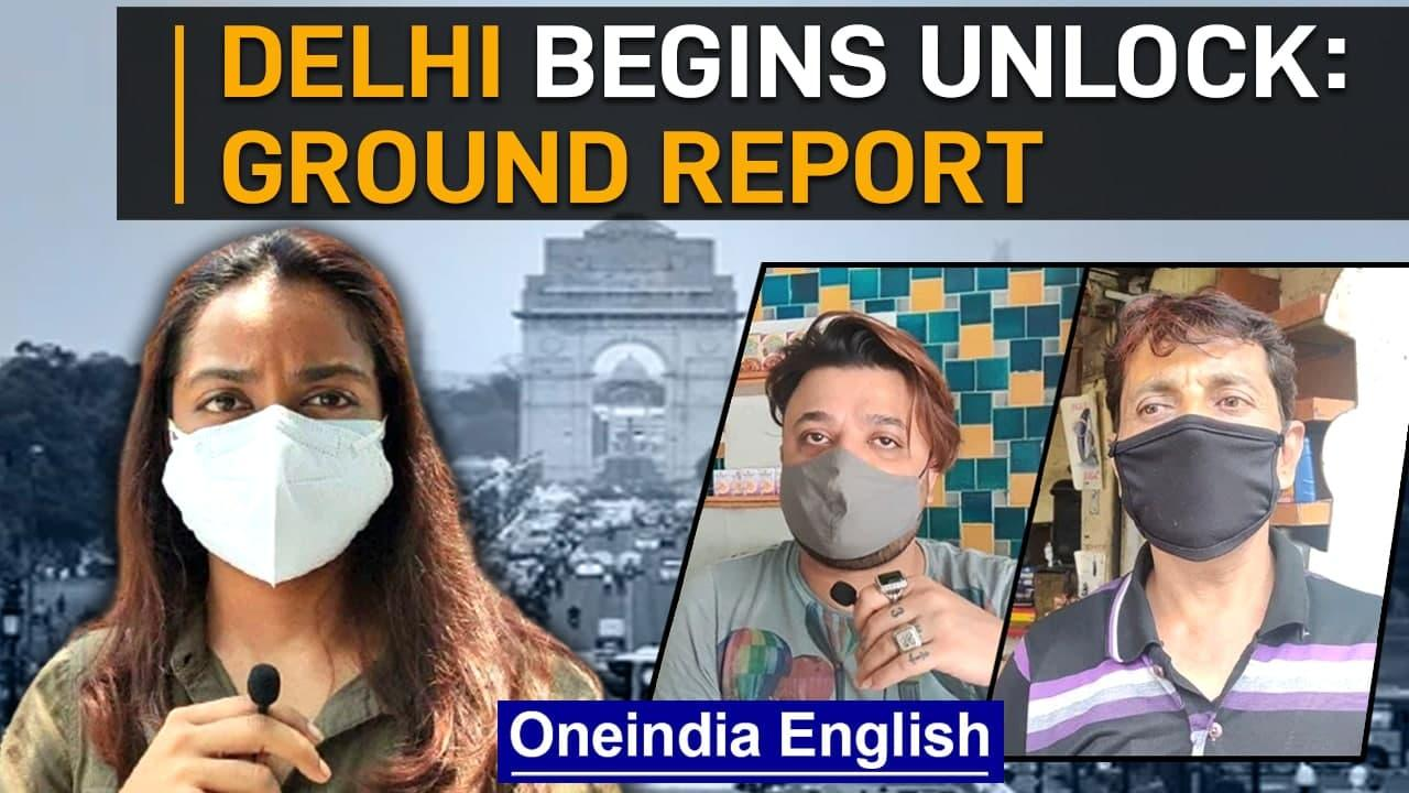 Delhi unlocks: Ground report   Some hope & fear after second wave onslaught   Oneindia News