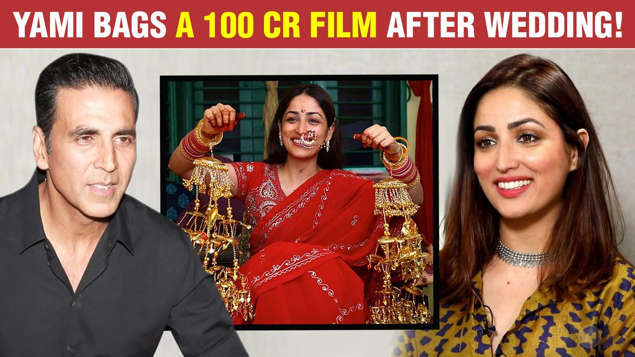 OMG! Yami Gautam BAGS A 100 Cr Film With Akshay Kumar