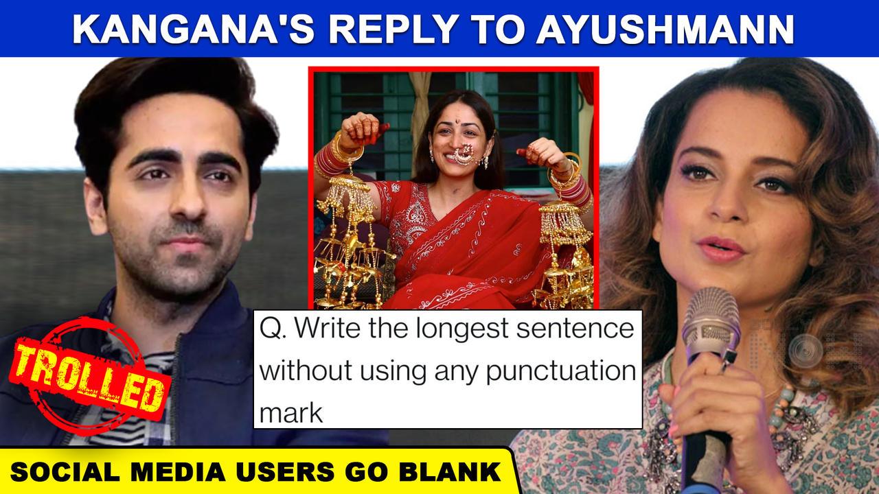 Kangana Ranaut Brutally Trolled For Her Reply To Ayushmann Khurrana On Yami Gautam's Photo