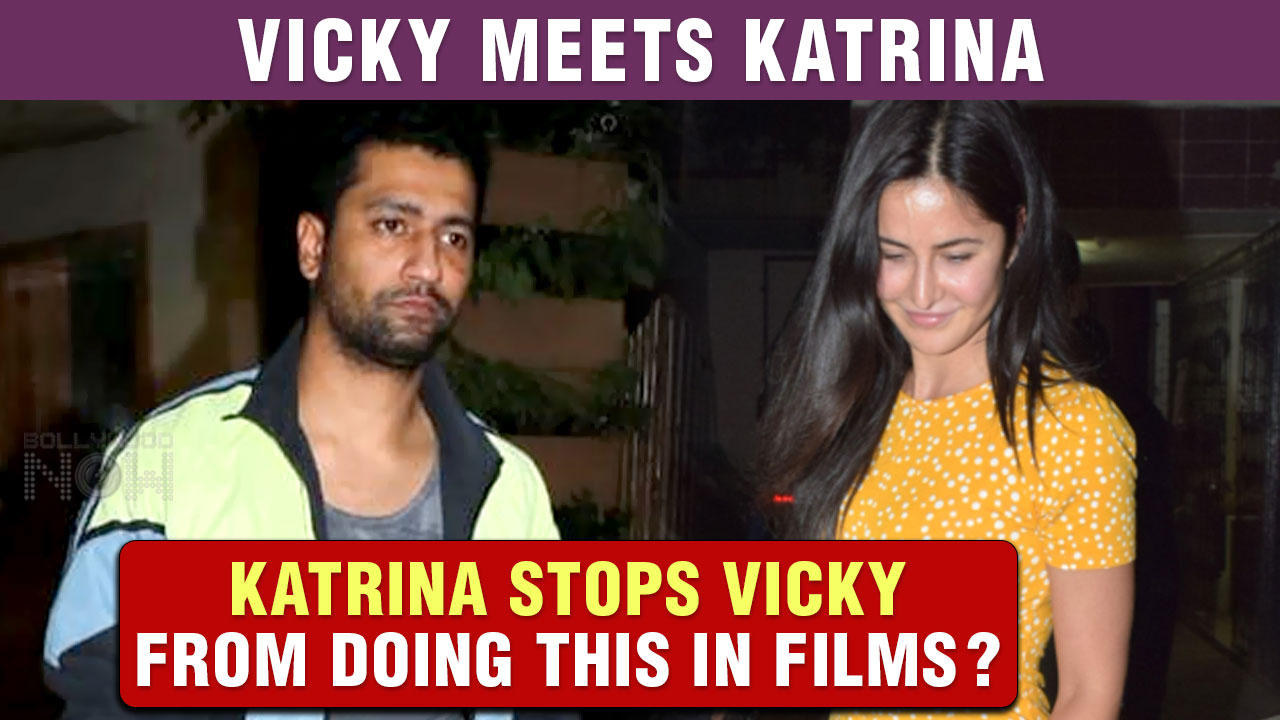 Vicky Kaushal Secretly Meets Katrina Kaif |  Katrina Stops Vicky From Doing Intimate Scenes?