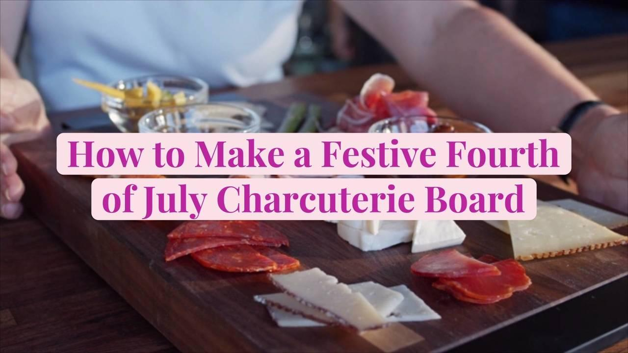 How to Make a Festive Fourth of July Charcuterie Board