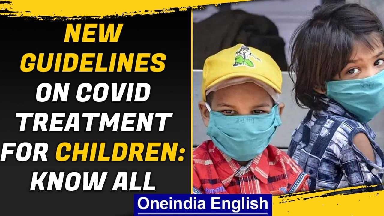Covid-19: Govt issues new guidelines on Covid-19 treatment for children| Remdisivir| Oneindia News