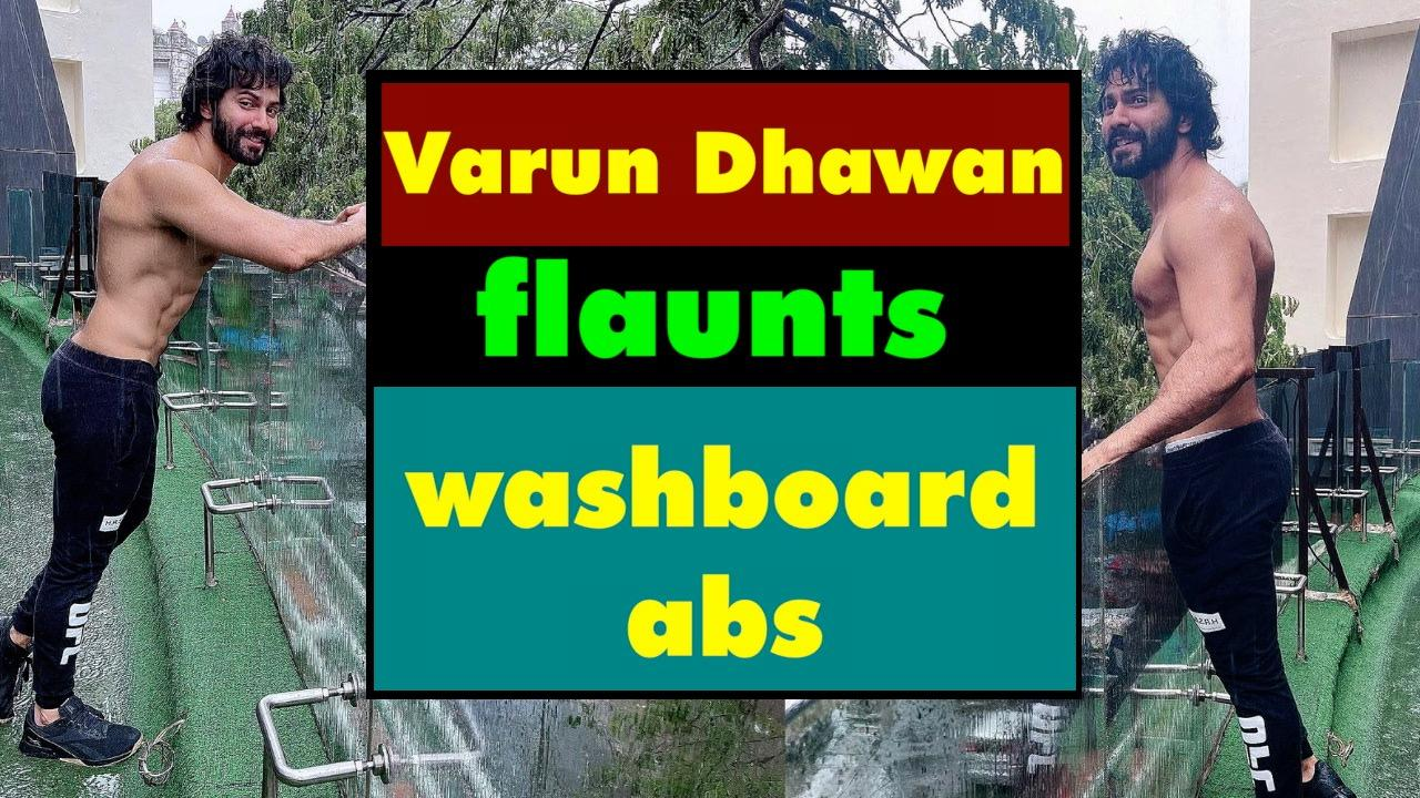 Varun Dhawan flaunts flashboard abs in latest pictures