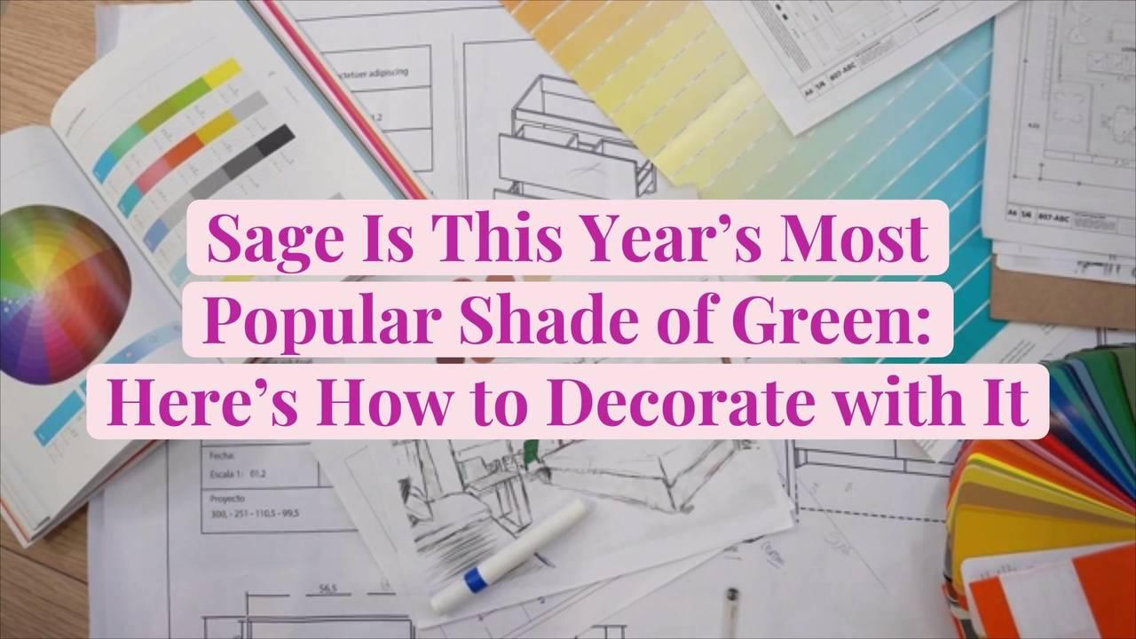 Sage Is This Year's Most Popular Shade of Green: Here's How to Decorate with It