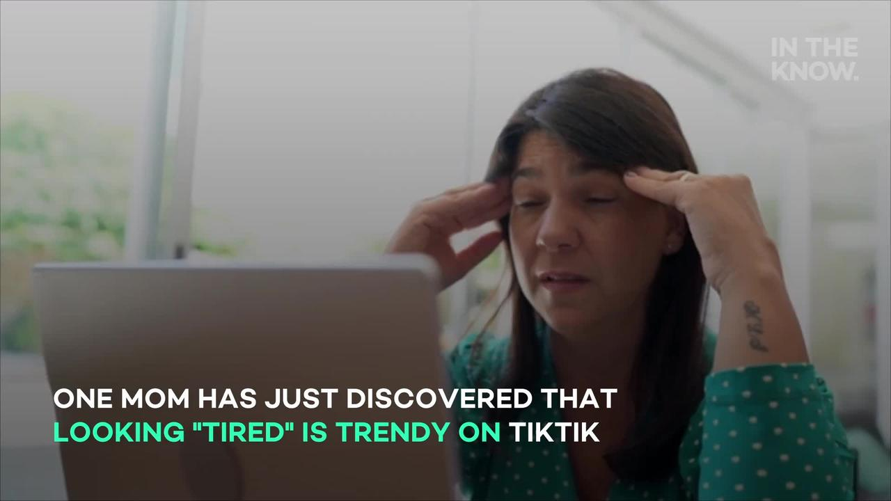 Mom freaks out when she discovers looking 'tired' is trendy: 'Babe, I'm on trend!'